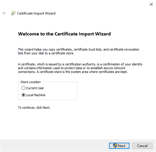 Certificate Import Wizard asking user what store location they want to us eto install the current certificate. Options being current user and local machine